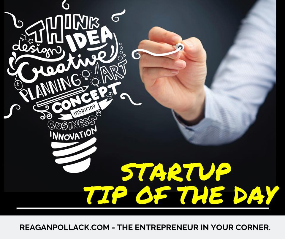 Startup Tip of the Day - Reagan Pollack