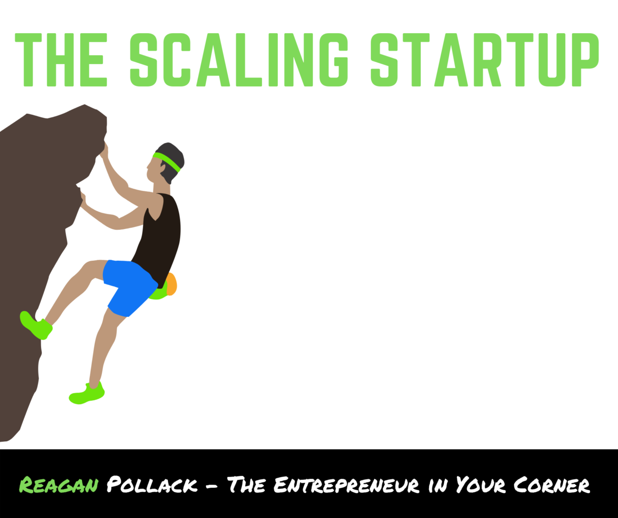 How to Scale your Startup - Reagan Pollack