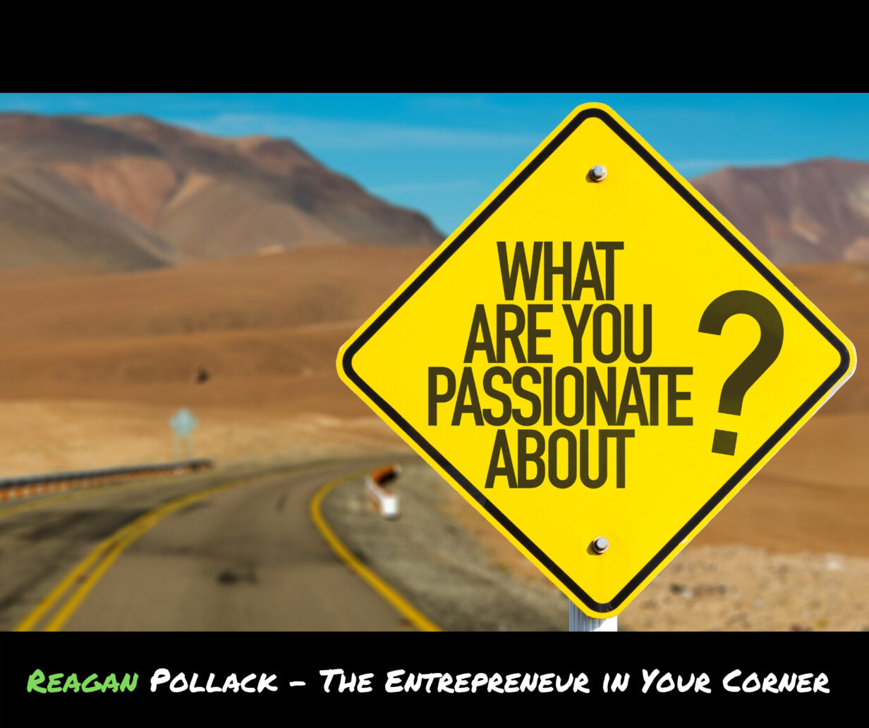 How to Find Your Passion - Reagan Pollack